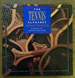 img - for The Tennis Alphabet: A Celebration of Tennis from A to Z book / textbook / text book