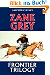 The Frontier Trilogy by Zane Grey (Un...