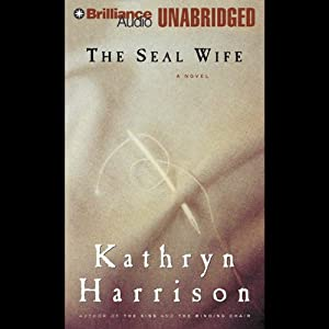 The Seal Wife | [Kathryn Harrison]