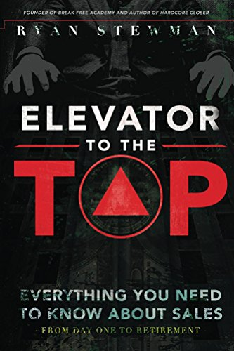 Elevator to the Top: Your Go-To Resource for All Things Sales by Ryan Stewman ebook deal