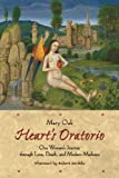 img - for Heart's Oratorio: One Woman's Journey through Love, Death, and Modern Medicine book / textbook / text book