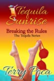 Tequila Sunrise~Breaking the Rules (The Tequila Series)