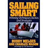 Sailing Smart: Winning Techniques, Tactics, And Strategies ~ Buddy Melges