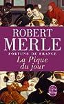 FORTUNE DE FRANCE T.06 : LA PIQUE DU...