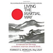 Living the Martial Way: A Manual for the Way a Modern War