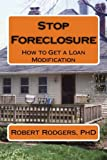 Stop Foreclosure: How to Get a Loan Modification