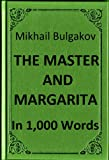 Bulgakov - The Master and Margarita - Book Summary in 1,000 Words