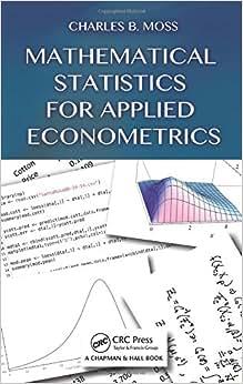 Mathematical Statistics For Applied Econometrics