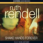 Shake Hands For Ever: A Chief Inspector Wexford Mystery, Book 9 (       UNABRIDGED) by Ruth Rendell Narrated by Nigel Anthony