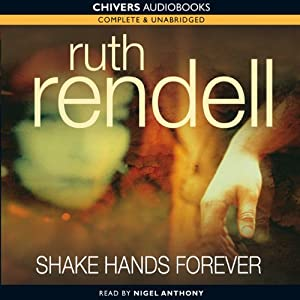 Shake Hands For Ever: A Chief Inspector Wexford Mystery, Book 9 | [Ruth Rendell]