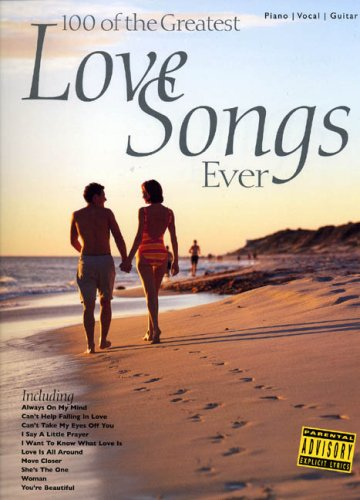 100 of the greatest love songs ever: (E): For Piano, Voice and Guitar