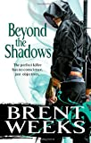Brent Weeks Beyond The Shadows: Book 3 of the Night Angel