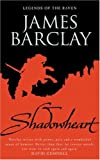 Shadowheart: Legends of the Raven (GollanczF.) (0575075449) by Barclay, James