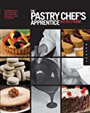 img - for The Pastry Chef's Apprentice: An Insider's Guide to Creating and Baking Sweet Confections and Pastries, Taught by the Masters book / textbook / text book
