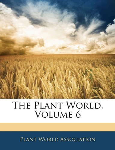 The Plant World, Volume 6