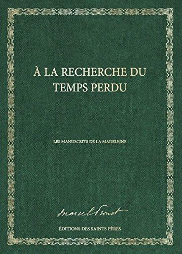 À la recherche du temps perdu, les manuscrits de la madeleine