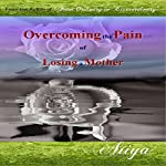 Overcoming the Pain of Losing a Mother: StraightForward Talk Empowerment Series |  Atiya