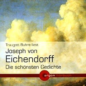 Joseph von Eichendorff - Die schönsten Gedichte Hörbuch