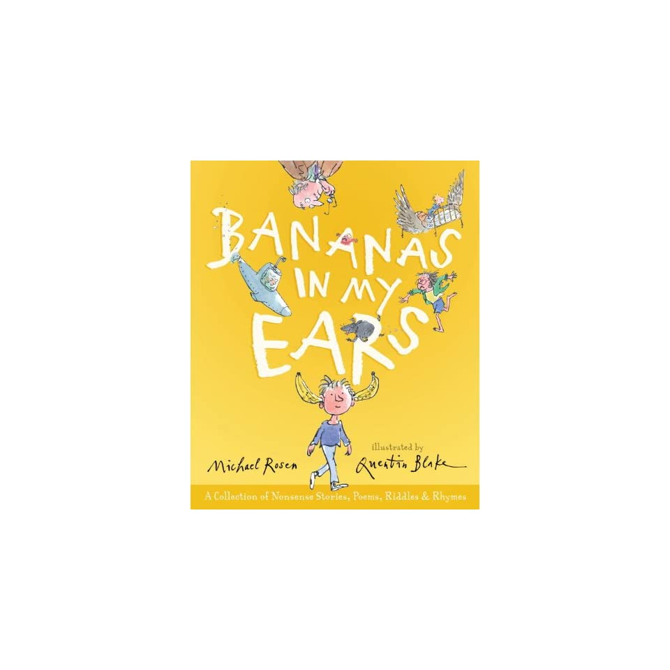 Bananas in My Ears A Collection of Nonsense Stories, Poems, Riddles