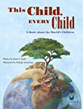 This Child  Every Child: A Book about the World's Children (CitizenKid)