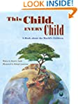 This Child  Every Child: A Book about...