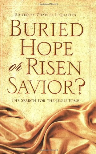 Buried Hope or Risen Savior?: The Search for the Jesus Tomb