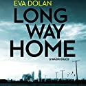 Long Way Home: DI Zigic and DS Ferreira, Book 1 (       UNABRIDGED) by Eva Dolan Narrated by David Thorpe