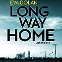 Long Way Home: DI Zigic and DS Ferreira, Book 1 Hörbuch von Eva Dolan Gesprochen von: David Thorpe