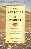 The Miracles of Exodus: A Scientist's Discovery of the Extraordinary Natural Causes of the Biblical Stories