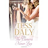 The Camera Never Lies: A Laugh Out Loud Tale of Life in the Spotlightby Tess Daly