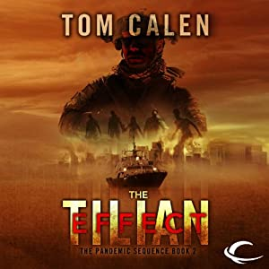 The Tilian Effect: The Pandemic Sequence, Book 2 | [Tom Calen]