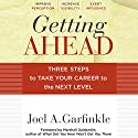 Getting Ahead: Three Steps to Take Your Career to the Next Level (       UNABRIDGED) by Joel A. Garfinkle, Marshall Goldsmith Narrated by Christopher Hurt