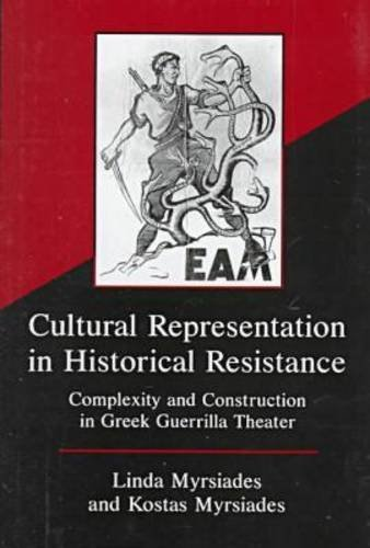 Cultural Representation in Historical Resistance: Complexity and Construction in Greek Guerrilla Theater