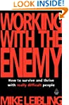 Working with the Enemy: How to Surviv...