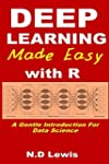 Deep Learning Made Easy with R: A Gen...