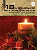 img - for 18 Intermediate Christmas Favorites with Data/Accompaniment CD for Violin by Arranged by Carl Strommen and Larry Clark (2010-09-14) book / textbook / text book