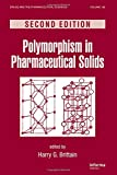 img - for Polymorphism in Pharmaceutical Solids, Second Edition (Drugs and the Pharmaceutical Sciences) book / textbook / text book