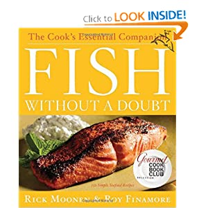 Fish Without a Doubt: The Cook's Essential Companion Rick Moonen and Roy Finamore