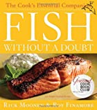 51hfbU7IufL. SL160  Fish Without a Doubt: The Cooks Essential Companion