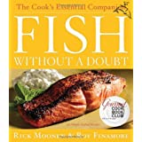Fish Without a Doubt: The Cook's Essential Companion ~ Rick Moonen