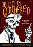How They Croaked: The Awful Ends Of The Awfully Famous (Turtleback School & Library Binding Edition) (0606261370) by Bragg, Georgia