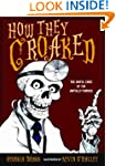 How They Croaked: The Awful Ends of t...
