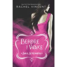 Before I Wake (       UNABRIDGED) by Rachel Vincent Narrated by Amanda Ronconi