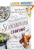Tina Nordstr�m's Scandinavian Cooking: Simple Recipes for Home-Style Scandinavian Cuisine