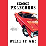 What It Was (       UNABRIDGED) by George Pelecanos Narrated by J. D. Jackson