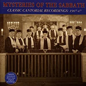 Mysteries of the Sabbath: Classic Cantorial Recordings 1907-47