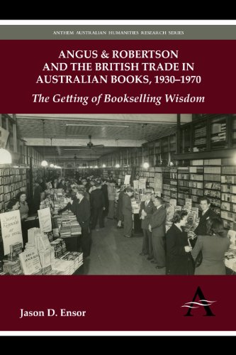 angus-robertson-and-the-british-trade-in-australian-books-1930-1970-the-getting-of-bookselling-wisdo