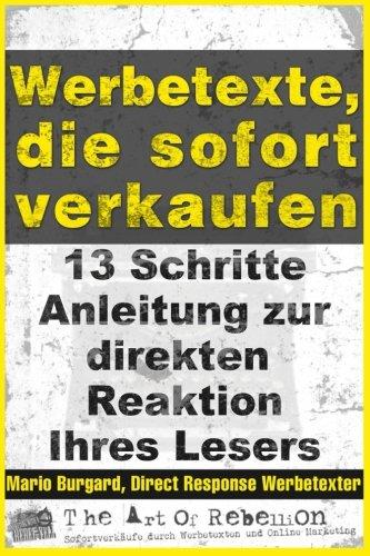 Werbetexte, die sofort verkaufen: 13-Schritte-Anleitung zur direkten Reaktion Ihres Lesers (Volume 2)  [Burgard, Mario] (Tapa Blanda)