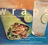 img - for Pier 1 Wraps: Easy Recipes for Handheld Meals book / textbook / text book