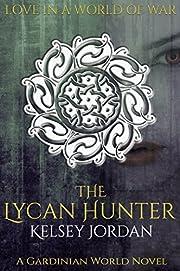 The Lycan Hunter (A Gardinian World Novel Book 1)